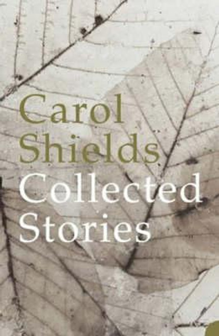 Shields, Carol / Collected Stories