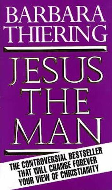Thiering, Barbara / Jesus The Man