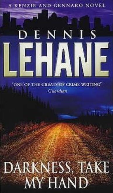 Lehane, Dennis / Darkness Take My Hand