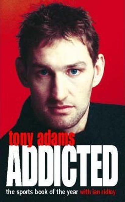 Adams, Tony / Addicted