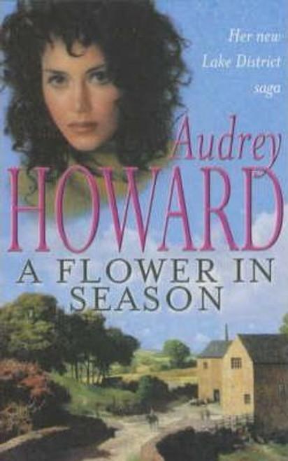 Howard, Audrey / A Flower in Season