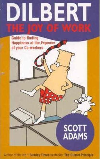 Adams, Scott / Dilbert: the Joy of Work