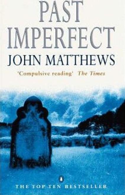 Matthews, John / Past Imperfect