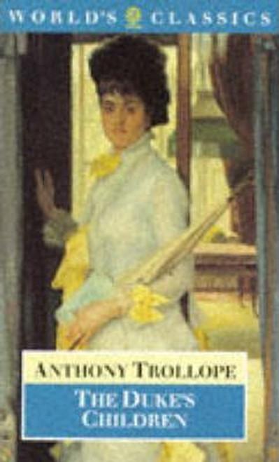 Trollope, Anthony / The Duke's Children