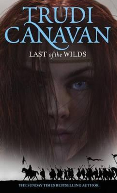 Canavan, Trudi / Last Of The Wilds ( Age of the Five Trilogy , Book 2)