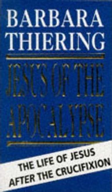 Thiering, Barbara / Jesus Of The Apocalypse