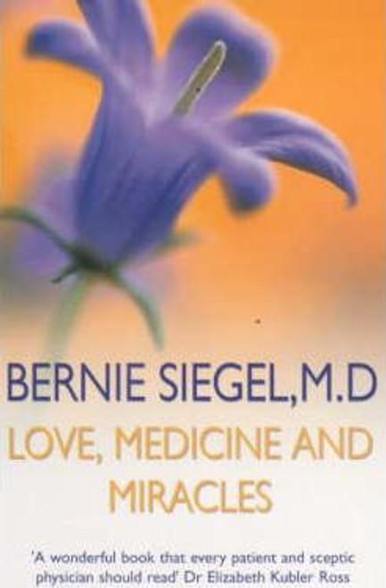 Siegel, Bernie S. / Love Medicine and Miracles