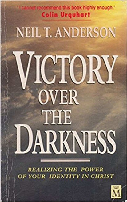 Anderson, Neil T. / Victory over the Darkness: Realizing the Power of Your Identity in Christ