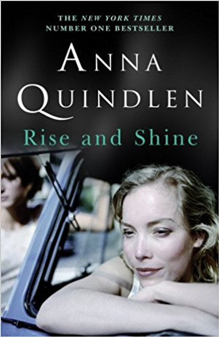 Quindlen, Anna / Rise And Shine