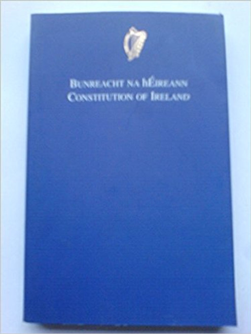 Constitution of Ireland / Bunreacht na hEireann (English and Irish Edition)
