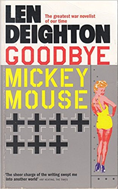 Deighton, Len / Goodbye Mickey Mouse