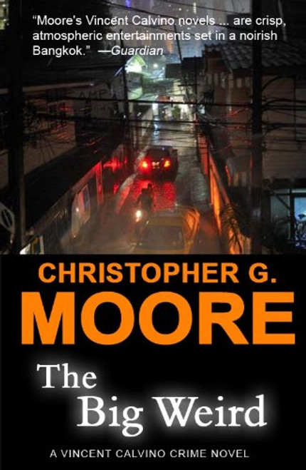 Moore, Christopher G. / The Big Weird