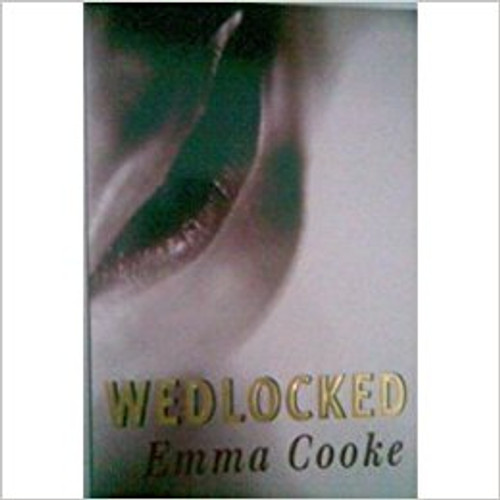 Cooke, Emma / Wedlocked