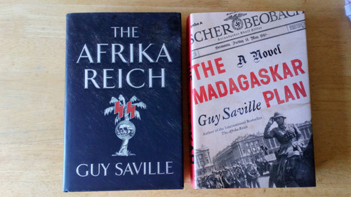 Savile, Guy - 2 Book HB SET - 1st Eds - Madagaskar Plan & Afrika Reich - Alternate History