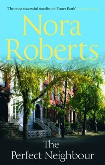 Roberts, Nora / The Perfect Neighbour