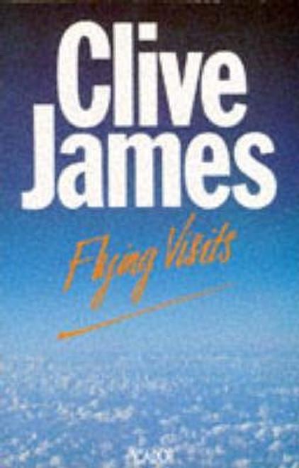 James, Clive / Flying Visits