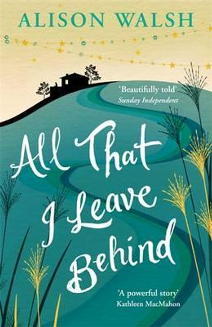 Walsh, Alison / All That I Leave Behind