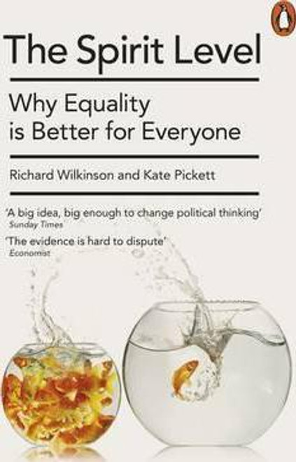 Wilkinson, Richard / The Spirit Level : Why Equality is Better for Everyone