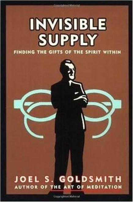 Goldsmith, Joel S. / Invisible Supply