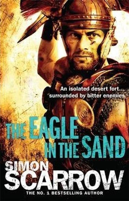 Scarrow, Simon / The Eagle In The Sand (Eagles of the Empire 7)