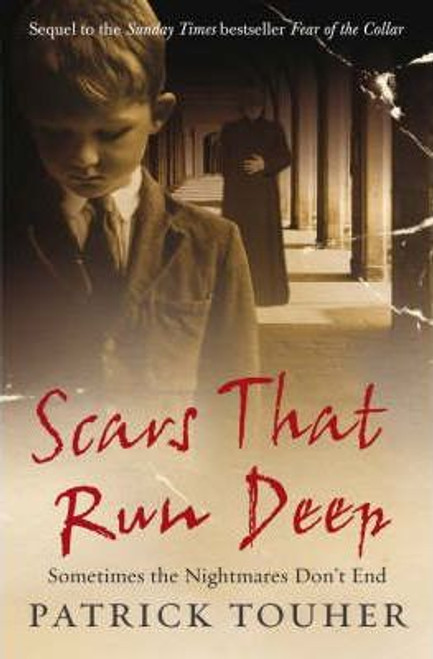 Touher, Patrick / Scars that Run Deep : Sometimes the Nightmares Don't End