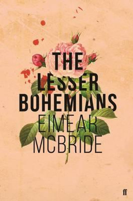 McBride, Eimear - The Lesser Bohemians - Faber TPB Novel 2016 BRAND NEW