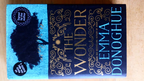Donoghue, Emma - The Wonder - HB SIGNED 1st Ed 2016
