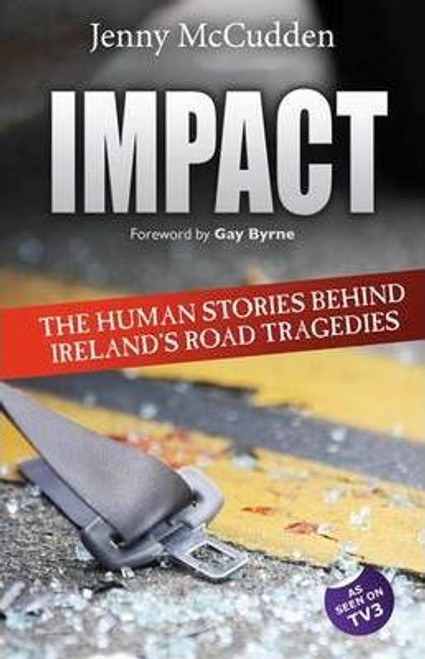 McCudden, Jenny / Impact : The Human Stories Behind Ireland's Road Tragedies