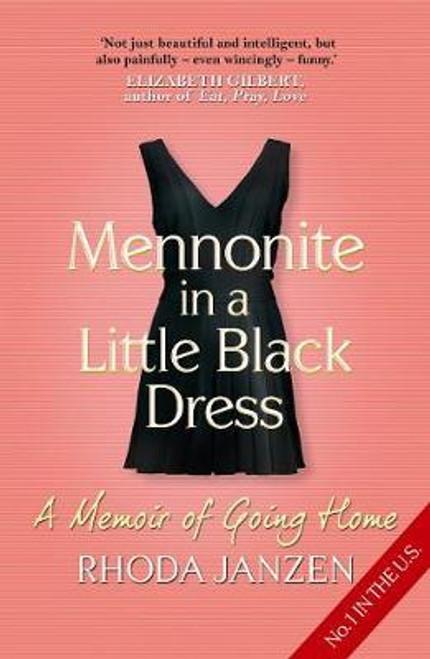 Janzen, Rhoda / Mennonite in a Little Black Dress : A Memoir of Going Home