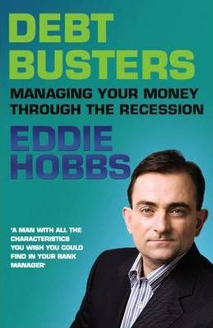 Hobbs, Eddie / Debt Busters : Managing Your Money Through the Recession