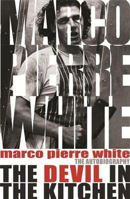 White, Marco Pierre / The Devil in the Kitchen : The Autobiography