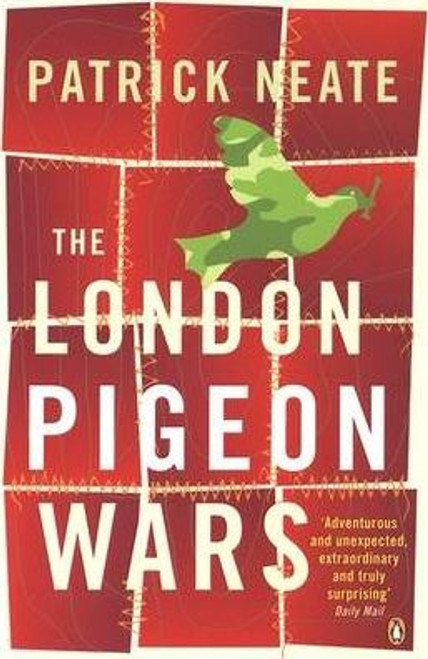 Neate, Patrick / The London Pigeon Wars