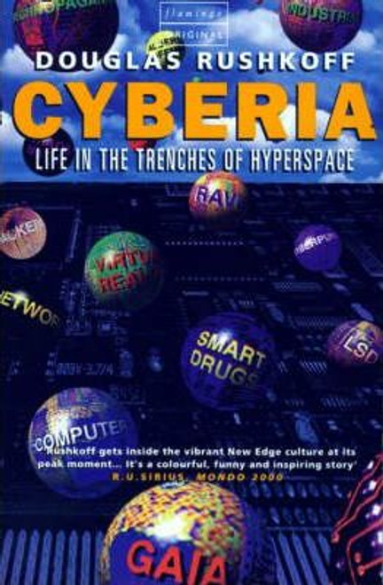 Rushkoff, Douglas / Cyberia : Life in the Trenches of Hyperspace