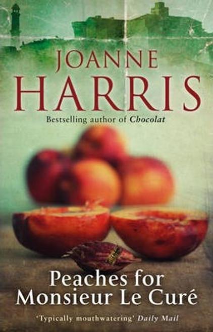 Harris, Joanne / Peaches for Monsieur le Cure