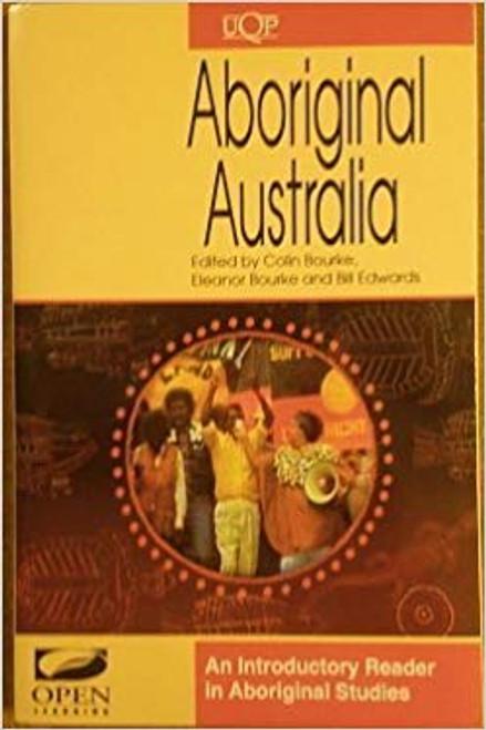 Burke, Colin / Aboriginal Australia : An Introductory Reader in Aboriginal Studies