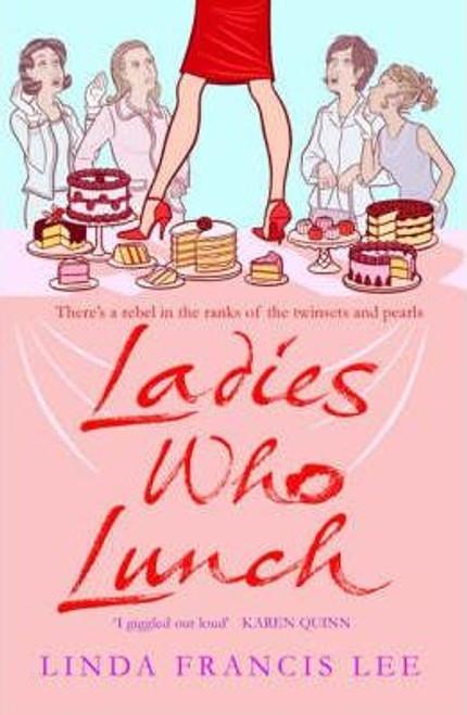 Lee, Linda Francis / Ladies Who Lunch