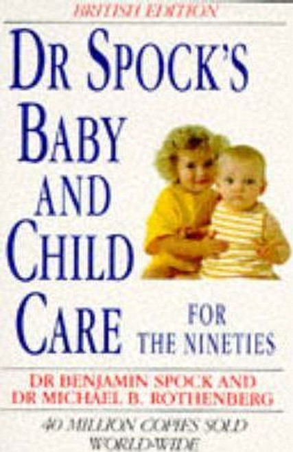 Spock, Dr. Benjamin / Dr. Spock's Baby and Child Care