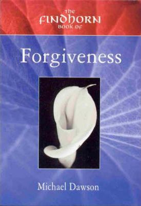 Dawson, Michael / The Findhorn Book of Forgiveness