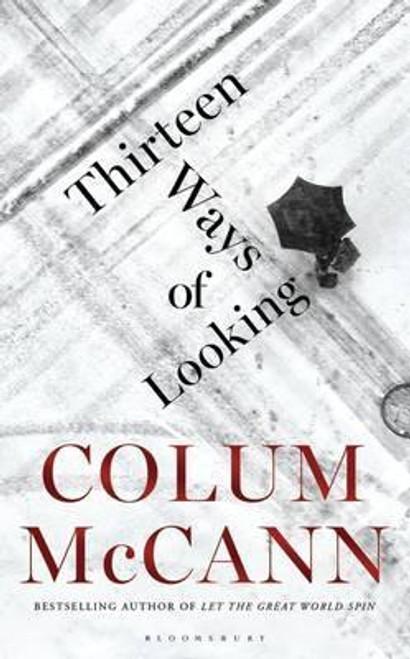 McCann, Colum / Thirteen Ways of Looking