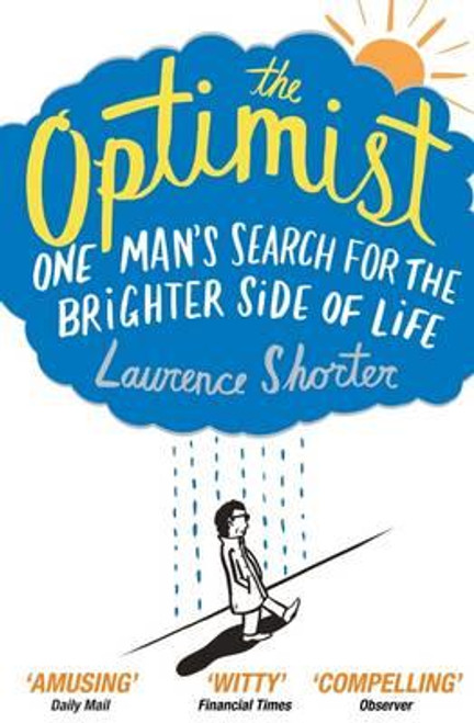 Shorter, Laurence / The Optimist : One Man's Search for the Brighter Side of Life