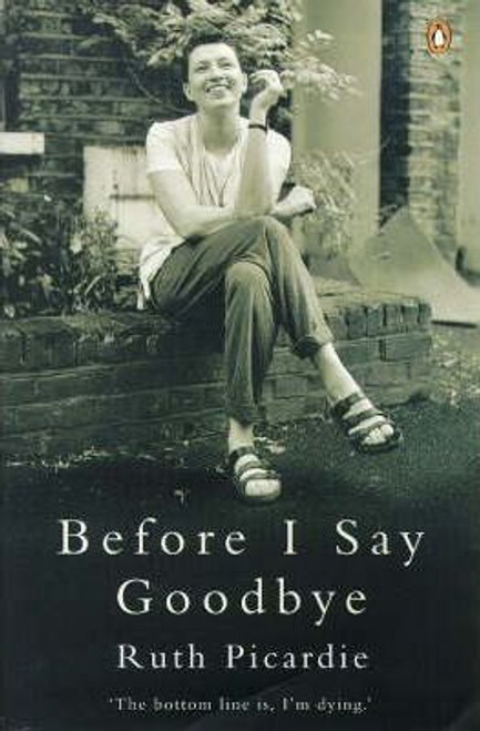 Picardie, Ruth / Before I Say Goodbye