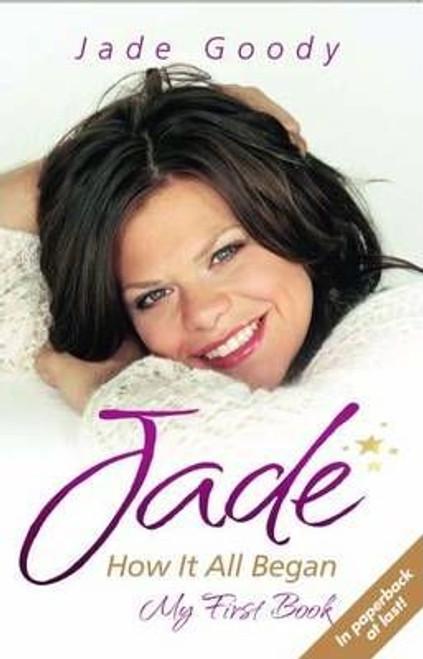 Goody, Jade / Jade - How it All Began