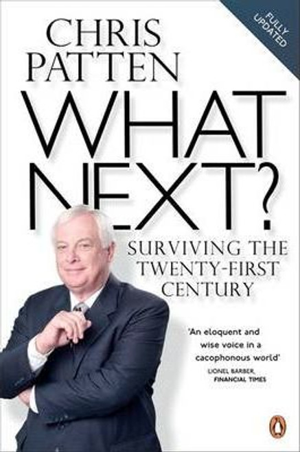 Patten, Chris / What Next? : Surviving the Twenty-first Century