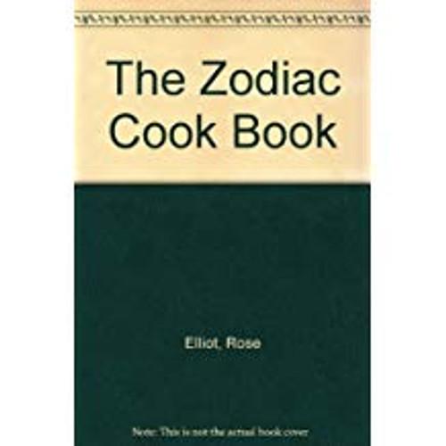 Elliot, Rose / The Zodiac Cook Book