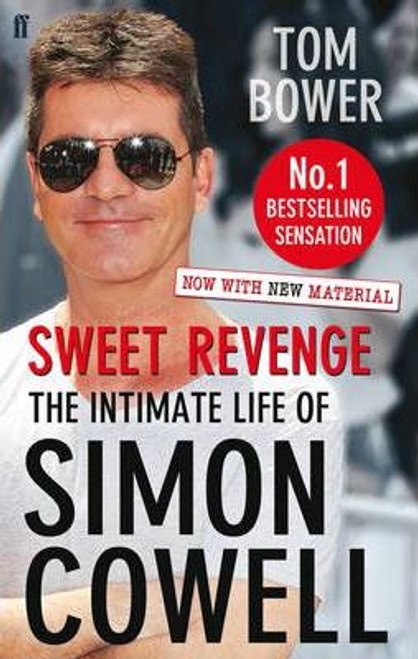 Bower, Tom / Sweet Revenge : The Intimate Life of Simon Cowell