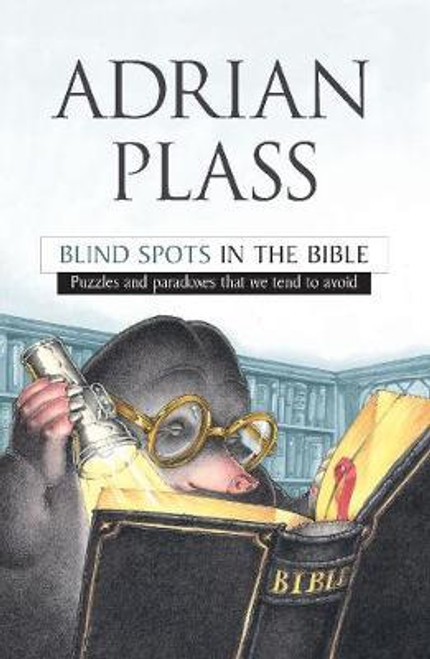 Plass, Adrian / Blind Spots in the Bible