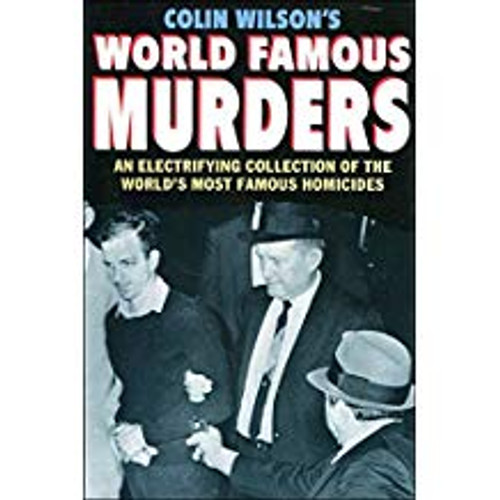 Wilson, Colin / Colin Wilson's World Famous Murders