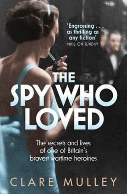 Mulley, Clare / The Spy Who Loved