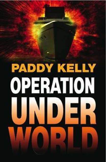 Kelly, Paddy / Operation Underworld