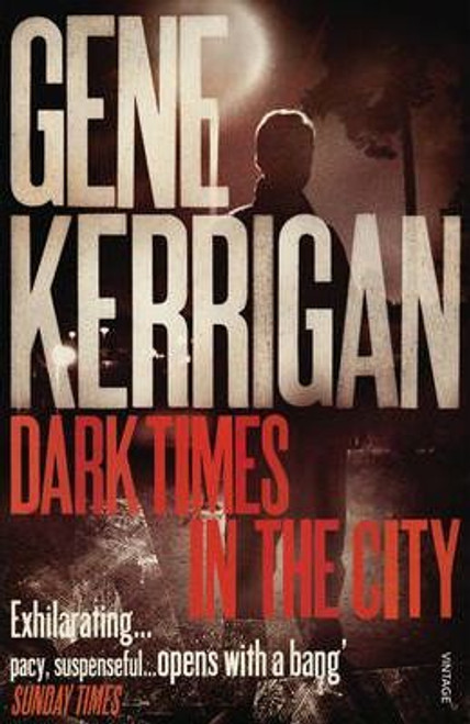 Kerrigan, Gene / Dark Times in the City